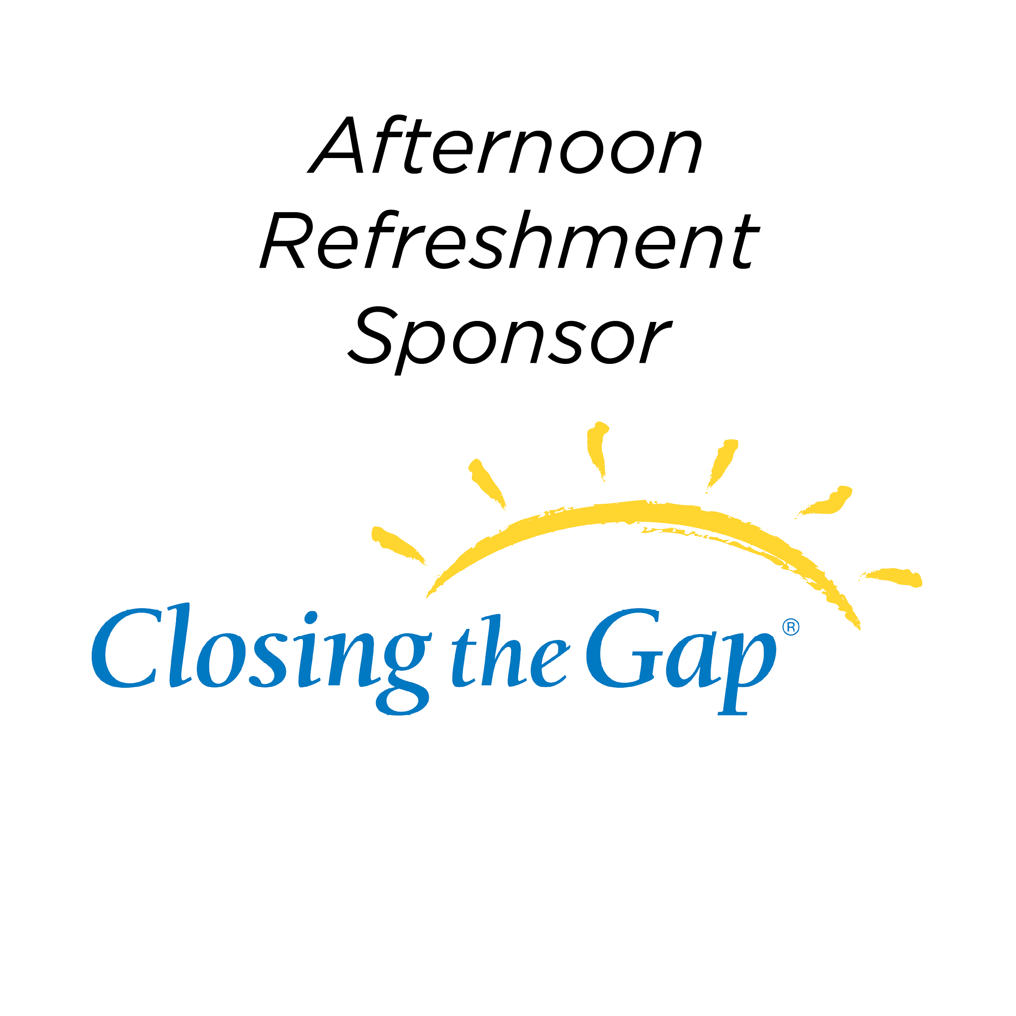 Closing the Gap - Afternoon Refreshment