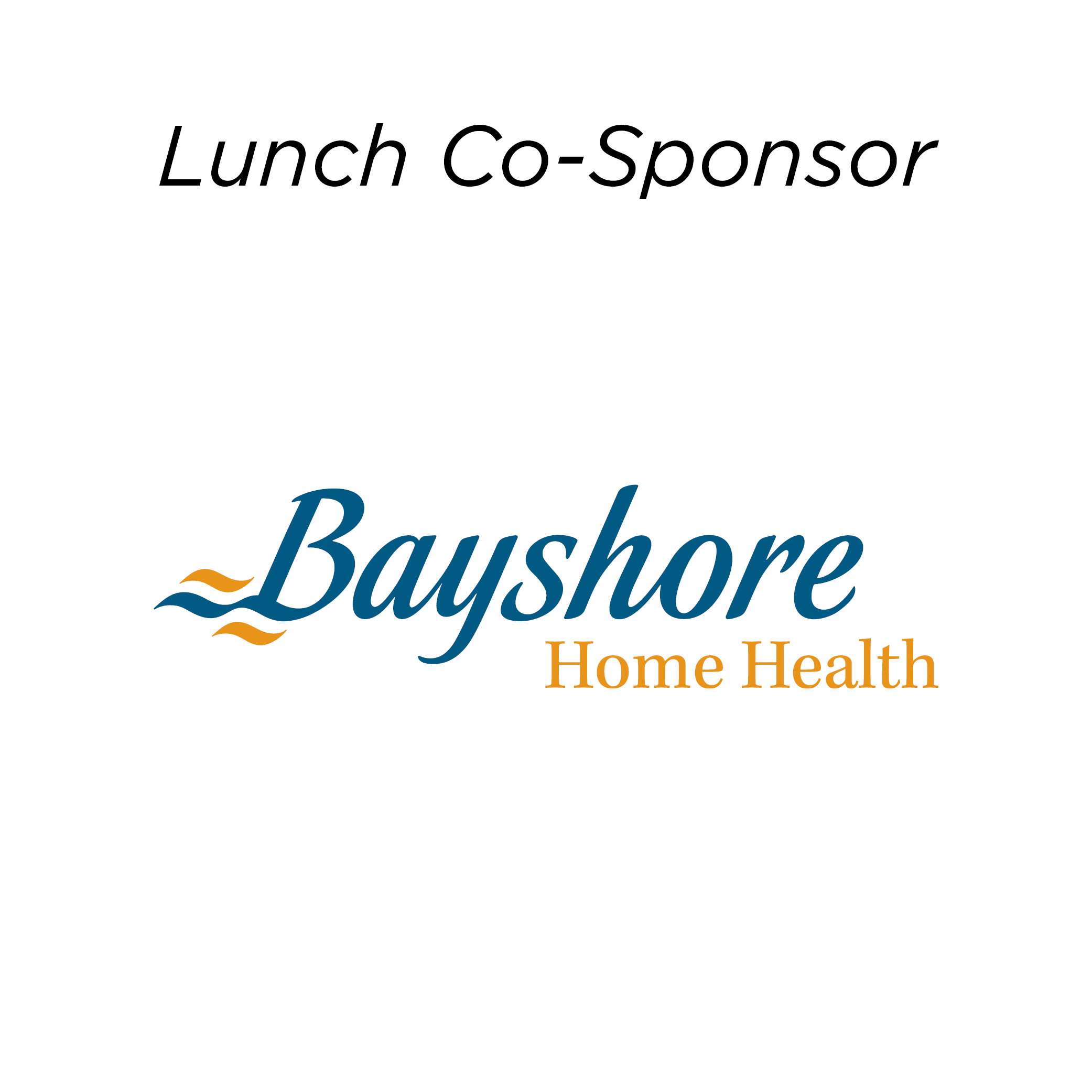 Bayshore Home Health - Lunch Sponsor